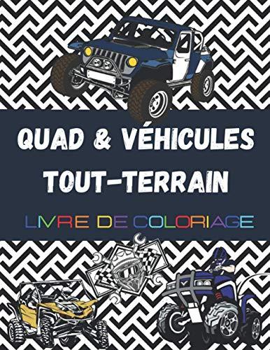 Quad & Véhicules Tout-Terrain, Livre de coloriage: Plus de 30 dessins à colorier avec voitures, quad, et buggy (ExtremeSports Coloriage)
