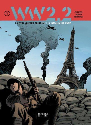 Ww2.2. La Otra Guerra Mundial 01. La Batalla De París (Ww2.2 Otra Guerra Mundial)