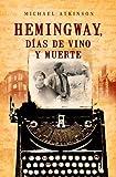 Hemingway, días de vino y muerte (Best seller nº 46)