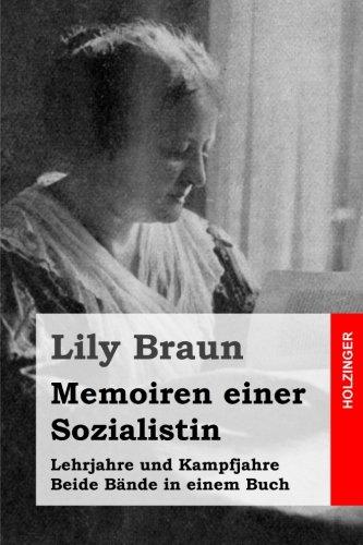 Memoiren einer Sozialistin: Lehrjahre und Kampfjahre. Beide Bände in einem Buch