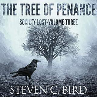 The Tree of Penance     Society Lost, Volume Three              Auteur(s):                                                                                                                                 Steven Bird                               Narrateur(s):                                                                                                                                 J. Scott Bennett                      Durée: 7 h et 2 min     Pas de évaluations     Au global 0,0