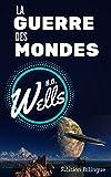 LA GUERRE DES MONDES / THE WAR OF THE WORLDS ( Édition complète Bilingue Français / Anglais) (annotée + annexes autour de l'oeuvre et de l'auteur) - Format Kindle - 1,10 €