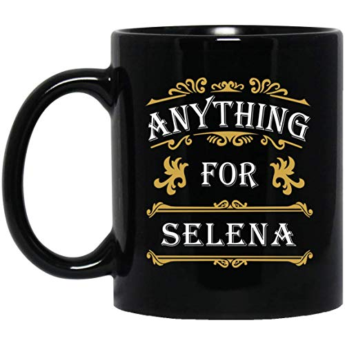 Personalized Name Gift For Men Women - Anything For Selena Coffee Mug Tea Cup 11 Ounces - Happy Birthday Gag Gifts For Him Her
