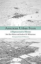 American Urban Form: A Representative History (Urban and Industrial Environments)