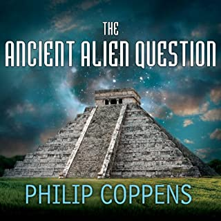 The Ancient Alien Question     A New Inquiry Into the Existence, Evidence, and Influence of Ancient Visitors              By:                                                                                                                                 Philip Coppens                               Narrated by:                                                                                                                                 Kevin Foley                      Length: 9 hrs and 31 mins     10 ratings     Overall 4.2