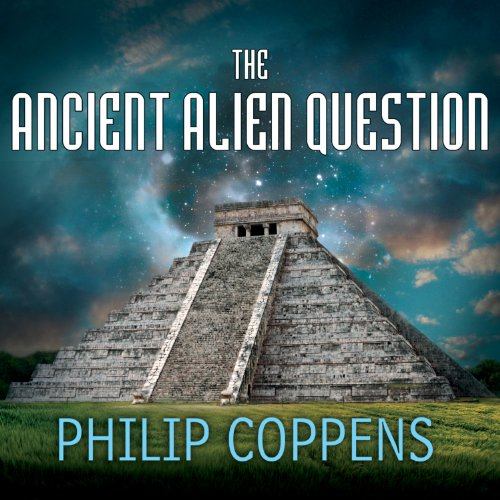 The Ancient Alien Question audiobook cover art