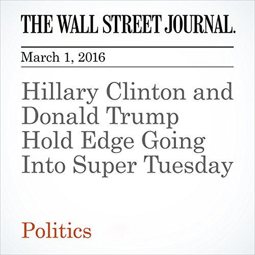 Hillary Clinton and Donald Trump Hold Edge Going Into Super Tuesday cover art