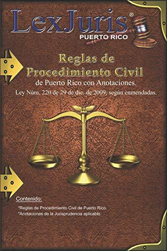 Compare Textbook Prices for Reglas de Procedimiento Civil de Puerto Rico con Anotaciones.: Ley Núm. 220 de 29 de diciembre de 2009, según enmendadas con Anotaciones. Spanish Edition  ISBN 9798683415600 by Rico, LexJuris de Puerto,Diaz Rivera, Lcdo Juan M.