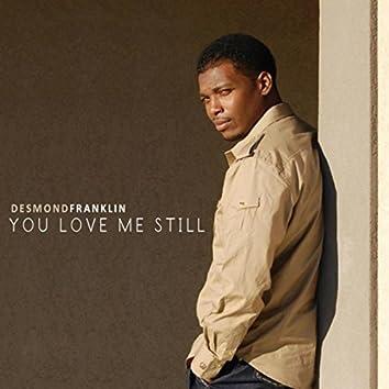 You Love Me Still