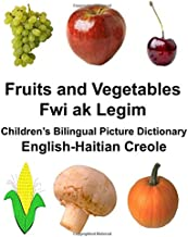 English-Haitian Creole Fruits and Vegetables/Fwi ak Legim Children's Bilingual Picture Dictionary