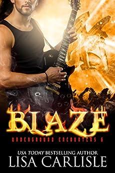 Blaze: a gargoyle shifter rockstar romance (Underground Encounters Book 7) by [Lisa Carlisle]