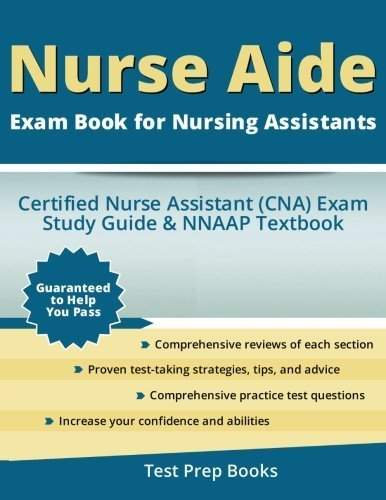 Nurse Aide Exam Book for Nursing Assistants: Certified Nurse Assistant (CNA) Exam Study Guide & NNAAP Textbook by Nurse Aide Exam Team (2015-10-22)