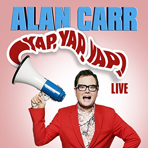 Alan Carr - Yap, Yap, Yap!                   By:                                                                                                                                 Alan Carr                               Narrated by:                                                                                                                                 Alan Carr                      Length: 1 hr and 27 mins     25 ratings     Overall 4.6