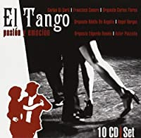 ?El Tango pasion y emocion: Astor Piazzolla, Carlos Gardel, Francisco Canaro, Carlos Di Sarli... by Carlos Gardel