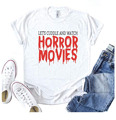 Lets Cuddle and Watch Horror Movies Shirt Halloween Shirts Horror Shirts Scary Movies Halloween Shirts for Her