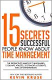 成功人士知道的15个关于时间管理的秘密:7个亿万富翁,13个奥运会运动员,29个优等生和239个企业家的生产力习惯
