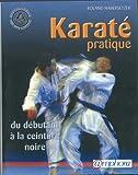Karate Pratique ; du Debutant a la Ceinture Noire - AMPHORA - 01/09/2011
