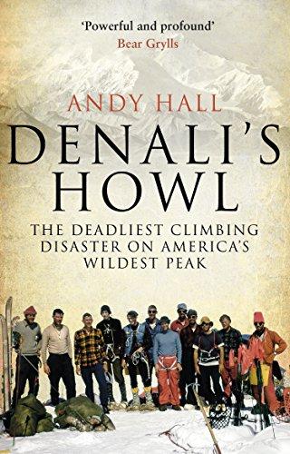 Denali's Howl: The Deadliest Climbing Disaster on America's Wildest Peak (English Edition)