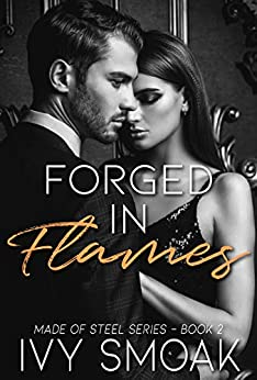 Forged in Flames (Made of Steel Series Book 2) by [Ivy Smoak]