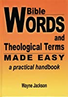 Bible Words and Theological Terms MADE EASY - a practical handbook 0967804442 Book Cover
