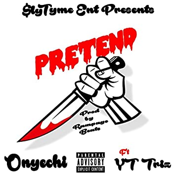 Pretend (feat. Yt Triz)