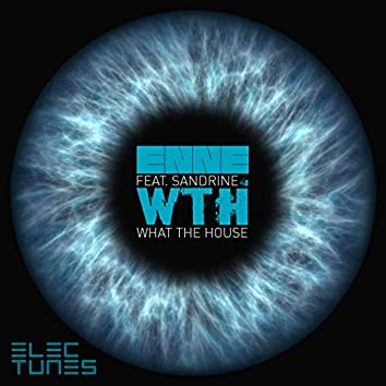 W.T.H. (What the House) [feat. Sandrine]