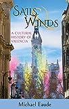 Sails & Winds: A Cultural History of Valencia
