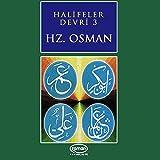 Halifeler Devri - 3 (Hz.Osman)