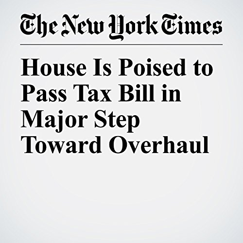 House Is Poised to Pass Tax Bill in Major Step Toward Overhaul copertina