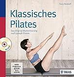 Klassisches Pilates: Das Original-Mattentraining nach Joseph Pilates - Tony Rockoff