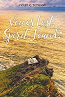 Voices Lost, Spirit Found: The Journey of Finding Your Voice