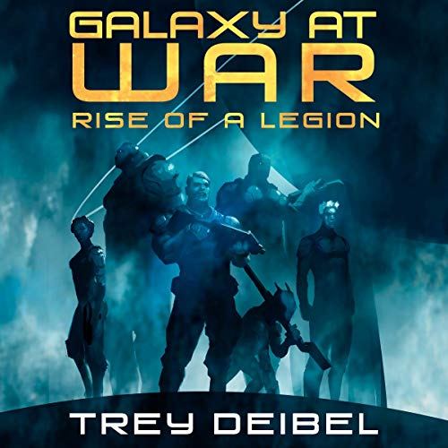 Galaxy at War: Rise of a Legion audiobook cover art