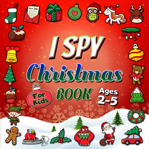 I Spy Christmas Book For Kids Ages 2-5: Guessing Game Activity Picture Book For Toddlers And...