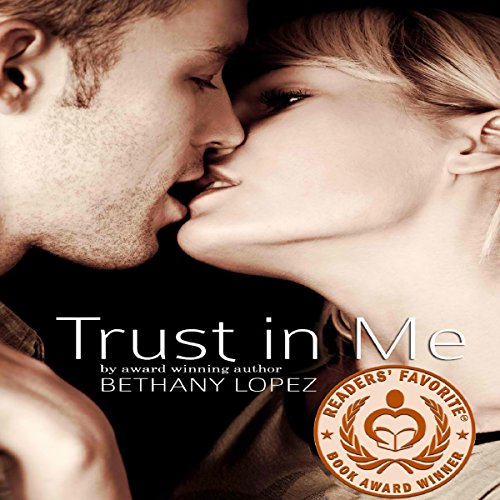 Trust in Me Audiobook By Bethany Lopez cover art