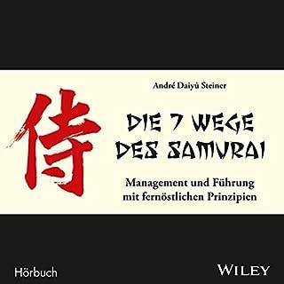 Die 7 Wege des Samurai     Management und Führung mit fernöstlichen Prinzipien              Autor:                                                                                                                                 André Daiyû Steiner                               Sprecher:                                                                                                                                 Michael Mentzel                      Spieldauer: 4 Std. und 9 Min.     228 Bewertungen     Gesamt 4,5