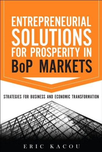 Entrepreneurial Solutions for Prosperity in BoP Markets: Strategies for Business and Economic…