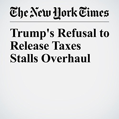 Trump's Refusal to Release Taxes Stalls Overhaul copertina