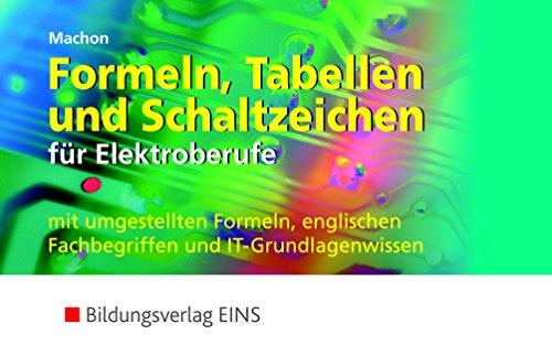 Formeln, Tabellen und Schaltzeichen für Elektroberufe - Formelsammlung