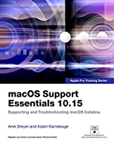 macOS Support Essentials 10.15 – Apple Pro Training Series: Supporting and Troubleshooting macOS Catalina Front Cover