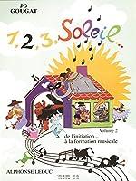 1, 2, 3, Soleil - De L'Initiation … la Formation Musicale - Volume 2
