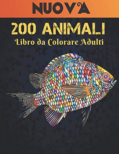 Libro da Colorare Adulti: 200 Animali Allevia lo Stress Libro Colorare con Leoni, Draghi, Farfalle, Elefanti, Gufi, Cavalli, Cani, Gatti, Tigri ... Libro da colorare per adulti antistress