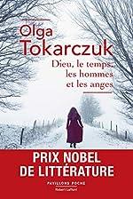 Dieu, le temps, les hommes et les anges - Prix Nobel de Littérature 2018 d'Olga TOKARCZUK