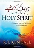 Forty Days With the Holy Spirit: A Journey to Experience His Presence in a Fresh New Way by R. T Kendall (3-Jun-2014) Paperback