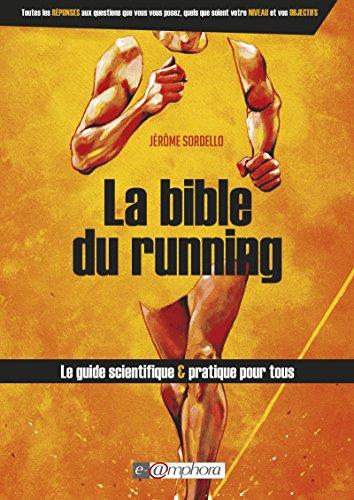 La Bible du running: Le guide scientifique et pratique pour tous (SPORTS D'ENDURA) (French Edition)