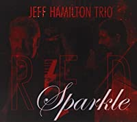 Red Sparkle by Jeff Hamilton Trio (2012-02-21)