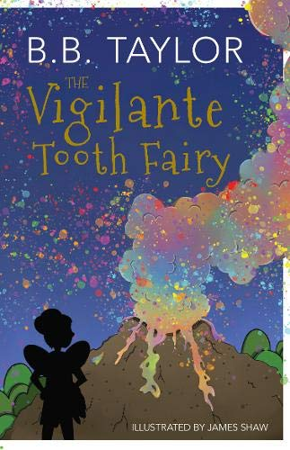 Taylor, B: Vigilante Tooth-Fairy