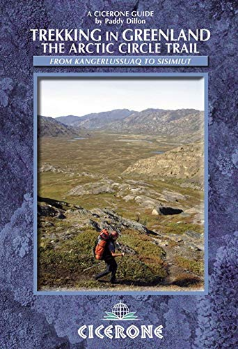 Cicerone Trekking in Greenland: The Arctic Circle Trail [Lingua Inglese]