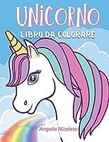 Unicorno Libro da colorare: Per bambini dai 4 agli 8 anni - Libro di attività dell'unicorno