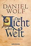 Das Licht der Welt: Historischer Roman (Die Fleury-Serie, Band 2) - Daniel Wolf