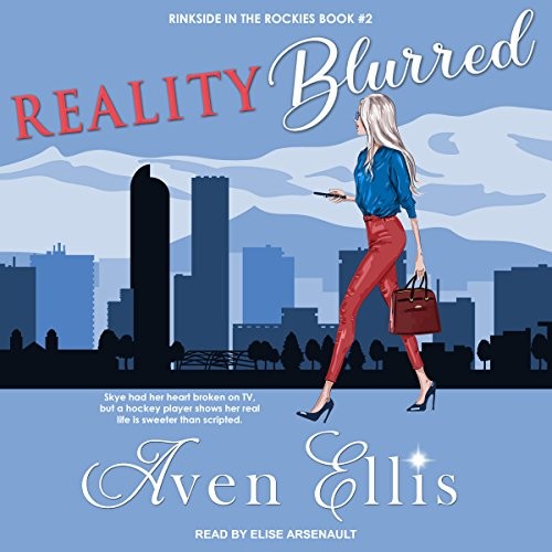 Reality Blurred     Rinkside in the Rockies Series, Book 2               By:                                                                                                                                 Aven Ellis                               Narrated by:                                                                                                                                 Elise Arsenault                      Length: 8 hrs and 38 mins     2 ratings     Overall 4.0